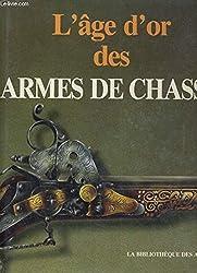 L'Age d'or DES Armes De Chasse (Collection aspects de l'art)