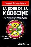 La Roue de la médecine - Pour une astrologie de la Terre