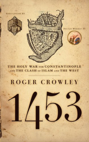 1453: The Holy War for Constantinople and the Clash of Islam and the West Descargar PDF