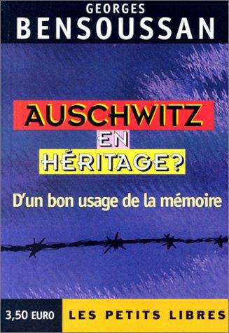 Auschwitz en héritage ? D'un bon usage de la mémoire