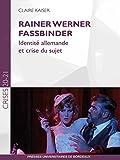 Telecharger Livres Rainer Werner Fassbinder Identite allemande et crise du sujet (PDF,EPUB,MOBI) gratuits en Francaise