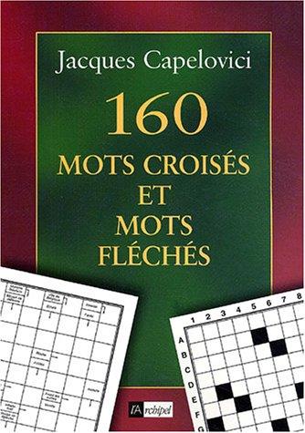 160 mots croisés et mots fléchés