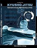 Kyusho-Jitsu: Geheimnisse der Vitalpunkte, Arbeitsbuch Band 3
