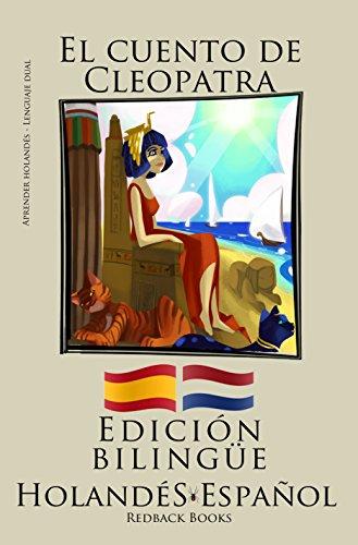 Aprender holandés - Edición bilingüe (Holandés - Español) El cuento de Cleopatra