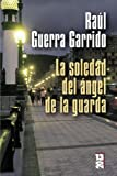 La soledad del angel de la guarda/ The loneliness of a guardian angel