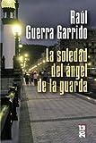 La soledad del angel de la guarda/ The loneliness of a guardian angel (13-20)