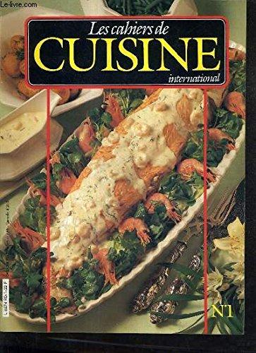 LES CAHIERS DE CUISINE INTERNATIONAL N°1 - LA HOLLANDE - Crumpets au beuure - sangria au lait - habit vert - sunset - orchidée noire - soupe d'étrilles - filets en papillote - pot au feu de la mer - saumon poché à la sauce crevette etc...