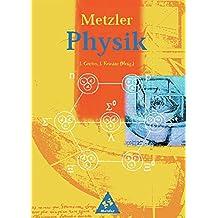 Metzler Physik Sekundarstufe II - 3. Auflage: Metzler Physik SII - 3. Auflage allgemeine Ausgabe 1998: Schülerband SII