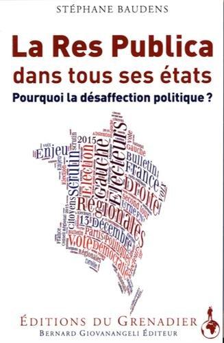 La Res Publica dans tous ses états: Pourquoi la désaffection politique ? par Stephane BAUDENS