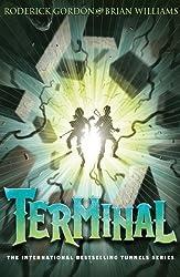 Terminal (Tunnels, Book 6) by Roderick Gordon (2013) Paperback