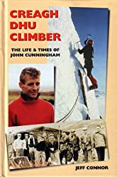 Creagh Dhu Climber: The Life and Times of John Cunningham