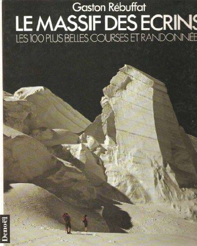 LE MASSIF DES ECRINS par Gaston Rébuffat
