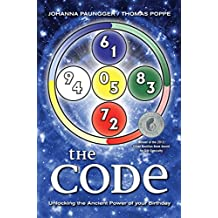 The Code: Unlocking the Ancient Power of Your Birthday (English Edition)