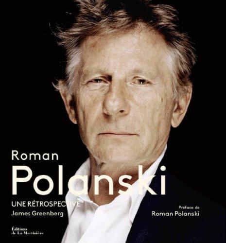 Roman Polanski. Une rétrospective par James Greenberg
