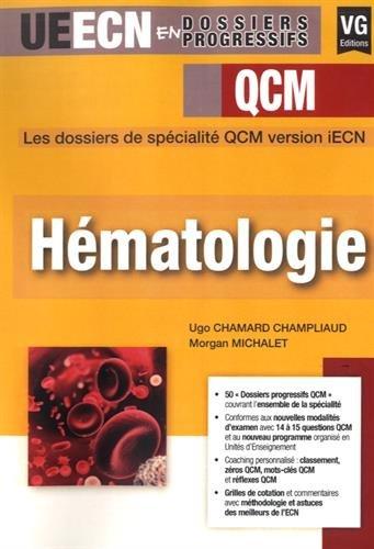 Hématologie / Ugo Chamard Champliaud, Morgan Michalet.- Paris : Éditions Vernazobres-Grego , 2017