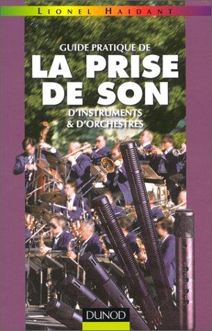 Guide pratique de la prise de son d'instruments et d'orchestres par Lionel Haidant