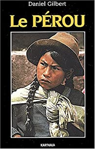 Le Pérou par Daniel Gilbert