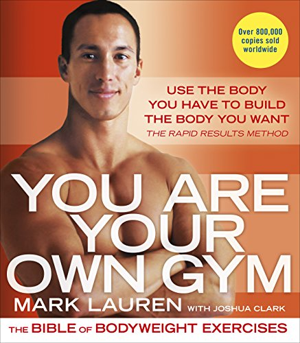 You Are Your Own Gym: The bible of bodyweight exercises de [Lauren, Mark]