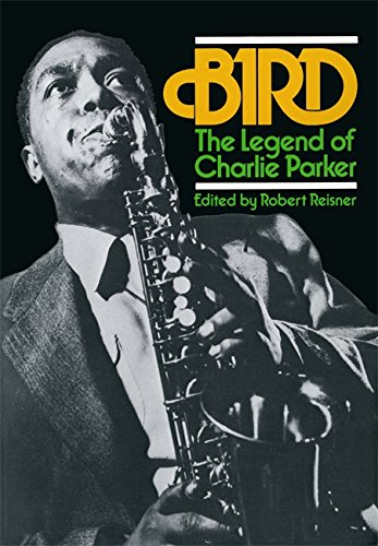 Bird: The Legend Of Charlie Parker por Robert Reisner