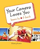 Your Digital Camera Loves You