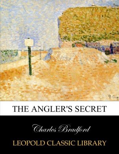 The angler's secret por Charles Bradford