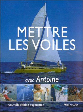 Mettre les voiles avec Antoine. Guide du globe-flotteur par Antoine