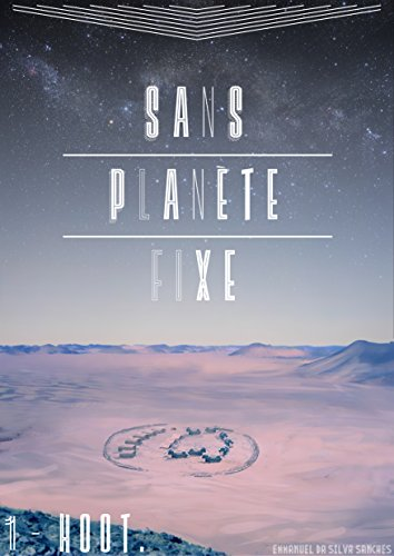 Couverture du livre Sans planète fixe: 1 - Hoot.