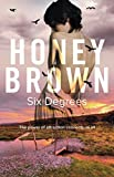 Six Degrees by Honey Brown front cover