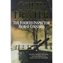 The Fourth Inspector Morse Omnibus:Way Through the Woods,Daughters of Cain,Death is Now My Neighbour