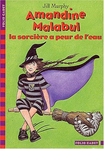 Amandine Malabul : La sorcière a peur de l'eau par Jill Murphy