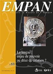 Empan, N° 88, décembre 2012 : La langue : enjeu de pouvoir ou désir de création ?