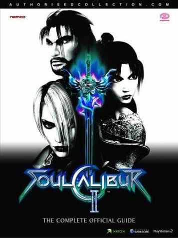 Soul Calibur: v.2: The Complete Official Guide: Vol 2 (Authorised Collection S.) por Piggyback