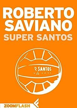Super Santos di [Saviano, Roberto]