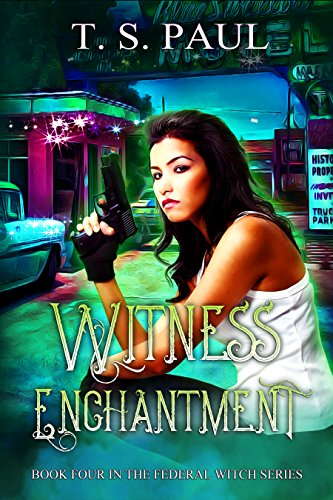 Witness Enchantment (The Federal Witch Book 4) (English Edition)