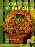 Country Doughcrafts: 50 Original Proj...