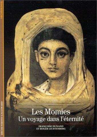 Les momies : Un voyage dans l'éternité par Françoise Dunand, Roger Lichtenberg