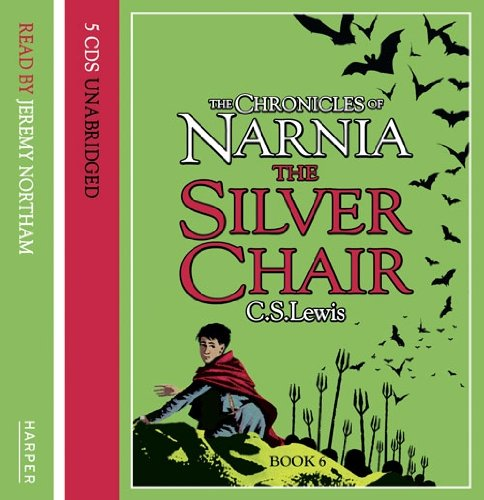 The Chronicles of Narnia: The Silver Chair: Complete & Unabridged