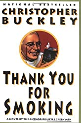 Thank You for Smoking by Christopher Buckley (1995-06-07)
