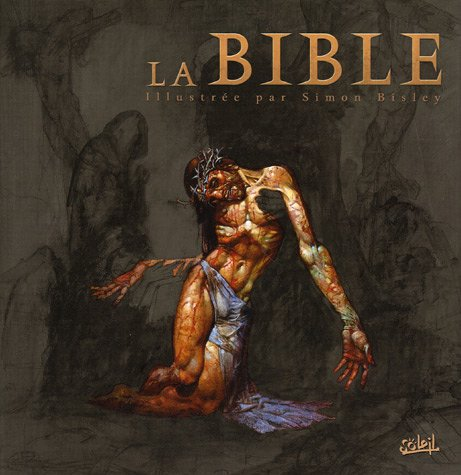 La Bible : Illustrée par Simon Bisley par Simon Bisley