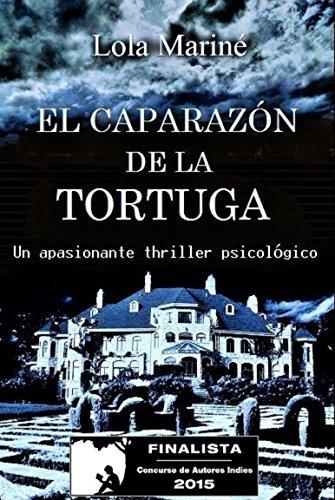 el-caparazon-de-la-tortuga-finalista-concurso-autores-indie-2015-un-apasionante-thriller-psicologico