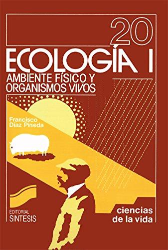 Ecología I: ambiente físico y organismos vivos (Ciencias de la vida)