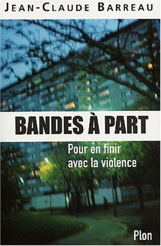 Bandes à part : Pour en finir avec la violence par Jean-Claude Barreau