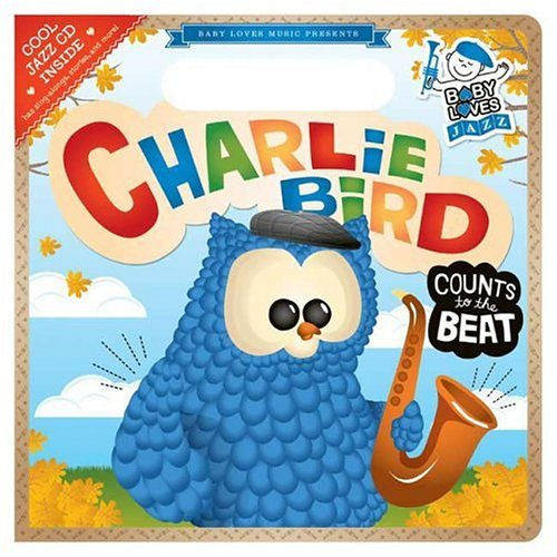Charlie Bird Count to the Beat: Baby Loves Jazz -