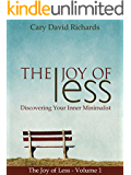 The Joy of less Volume 1: Discovering Your Inner Minimalist