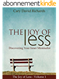 The Joy of less Volume 1: Discovering Your Inner Minimalist (English Edition)