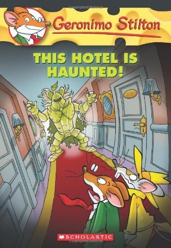 This Hotel Is Haunted! (Geronimo Stilton #50) by Stilton, Geronimo (2012) Paperback