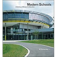 Modern Schools: A Century of Design for Education