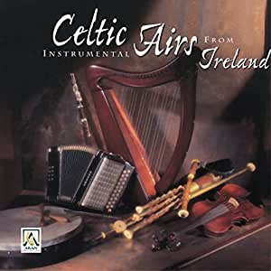 Celtic Instrumental Airs From Ireland [Import anglais]