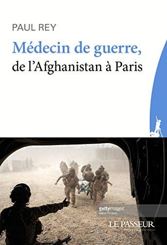 Médecin de guerre, de l'Afghanistan à Paris