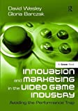 Video Games Best Deals - Innovation and Marketing in the Video Game Industry: Avoiding the Performance Trap